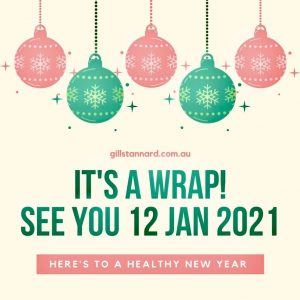 Gill Stannard naturopath says it's a wrap. See you in 2021. Here;s to a healthy New Year